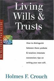 Cover of: Living Wills & Trusts: How to Distinguish Between Them; Probate & Taxation; Intestate Succession, Tips on Writing Your Own Will (Series 300: Retirees & Estates)