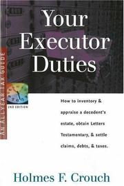 Cover of: Your Executor Duties: How to Inventory & Appraise a Decedent's Estate; Obtain Letters Testamentary; and Settle Claims, Debts, & Taxes (Series 300: Retirees & Estates)