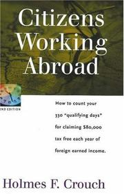 "Cover of: Citizens Working Abroad: How to Count Your 330 ""Qualifying Days"" for Claiming $80,000 tax Free Each Year of Foreign Earned Income (Series 100: Individuals & Families)"