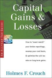 "Cover of: Capital Gains & Losses: How to ""Exact Match"" Your Broker Reportings, Revamp Your Cost Basis, & Optimize the 15% Tax Rate on Long-term Gains (Series 200: Investors & Businesses) 