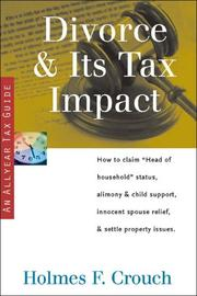"Cover of: Divorce & Its Tax Impact: How to Claim ""Head of Household"" Status, Alimony & Child Support, Innocent Spouse Relief, & Settle Property Issues (Series 100: Individuals & Families)"