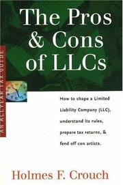 Cover of: Pros & Cons of LLCs: How to Shape a Limited Liability Company (LLC), Understand Its Rules, Prepare Tax Returns & Fend Off Con Artists (Series 200: Investors & Businesses)