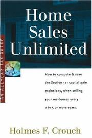 Cover of: Home Sales Unlimited: How to Compute & Save the Section 121 Capital Gain Exclusions, When Selling Your Residences Every 2 to 5 or More Use Years (Series 400: Owners & Sellers)