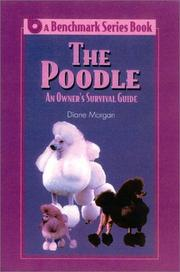 Cover of: The poodle: an owner's survival guide