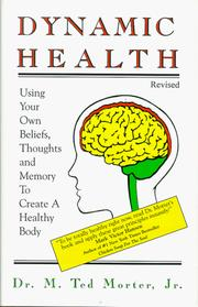 Cover of: Dynamic health: using your own beliefs, thoughts, and memory to create a healthy body