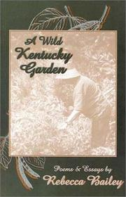 Cover of: A wild Kentucky garden