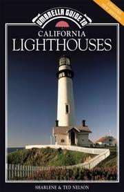 California Lighthouses by Sharlene Nelson, Ted Nelson, Sharlene