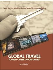 Cover of: Global Travel and Tourism Career Opportunities(c)-2006 | Gerald E. Mitchell