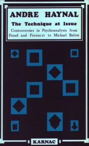Cover of: The Technique at Issue: Controversies in Psychoanalysis from Freud and Ferenczi to Michael Balint