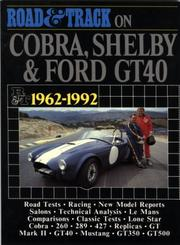 Cover of: Road & track on Cobra, Shelby & Ford GT40, 1962-1983. |