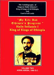 Cover of: The Autobiography of Emperor Haile Sellassie I: King of Kings of All Ethiopia and Lord of All Lords (My Life and Ethiopia's Progress)