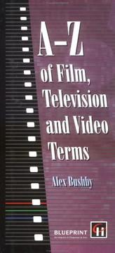Cover of: A-Z of film, television and video terms | Alex Bushby