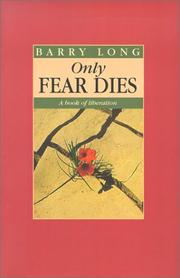 Cover of: Only Fear Dies | Barry Long