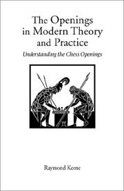 Cover of: The Openings in Modern Theory and Practice (Hardinge Simpole Chess Classics) | Raymond D. Keene
