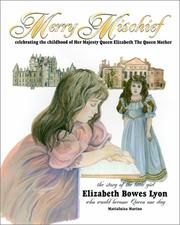 Cover of: Merry Mischief: Celebrating the Childhood of Her Majesty Queen Elizabeth the Queen Mother  | Marialuisa Marino