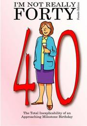 Cover of: I'M NOT REALLY FORTY - FEMALE EDITION (NOT REALLY MILESTONE EVENT)