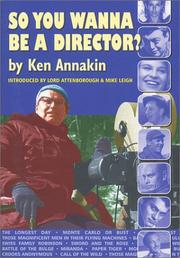 Cover of: So You Wanna Be a Director? | Ken Annakin