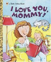 Cover of: I love you, Mommy!