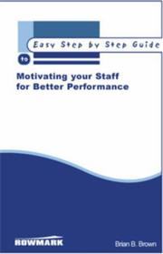 Cover of: The Easy Step by Step Guide to Motivating Your Staff for Better Performance