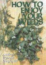 Cover of: How to enjoy your weeds