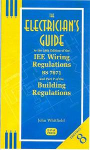 Cover of: The Electrician's Guide to the 16th Edition of the IEE Wiring Regulations, BS7671 and Part P of the Building Regulations