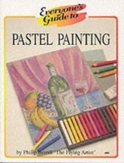 Cover of: Everyone's Guide to Pastel Painting