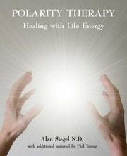 Cover of: Polarity Therapy - Healing with Life Energy | Alan Siegel