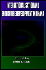 Cover of: Internationalisation and Enterprise Development in Ghana