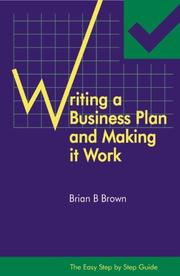 Cover of: The Easy Step by Step Guide to Writing a Business Plan and Making It Work