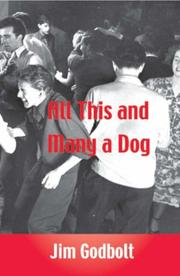 All this and many a dog by Jim Godbolt