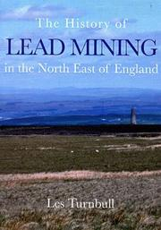 Cover of: The history of lead mining in the north east of England