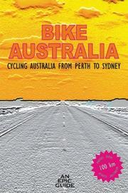 Cover of: Bike Australia, Cycling Australia From Perth to Sydney