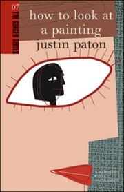 Cover of: How to Look at a Painting (The Ginger series) | Justin Paton