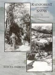 Cover of: Rainforest and ravished snow, or, Before the bulldozer | Alan E. J. Andrews