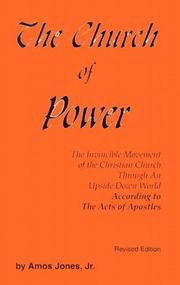 Cover of: The Church of Power: The Invincible Movement of the Christian Church Through an Upside Down World  | Amos Jones