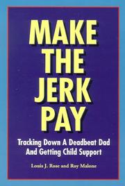 Cover of: Make the jerk pay | Louis J. Rose