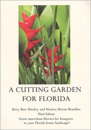 Cover of: A cutting garden for Florida | Betty Mackey