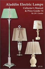 Cover of: Aladdin Electric Lamp Collectors Manual & Price Guide #4 | J. W. Courter