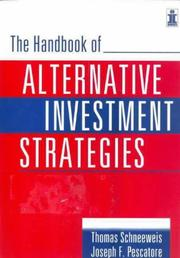 Cover of: The Handbook of Alternative Investment Strategies | Thomas Schneeweis