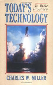 Cover of: Today's technology in Bible prophecy | Charles W. Miller