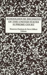 Cover of: Schoolhouse decisions of the United States Supreme Court | Maureen Harrison & Steve Gilbert, editors.