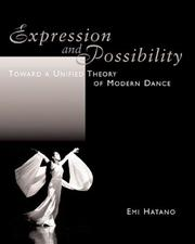 Cover of: Expression & Possibility Toward a Unified Theory of Modern Dance | Emi Hatano