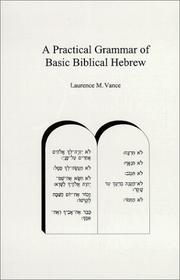 Cover of: A practical grammar of basic biblical Hebrew