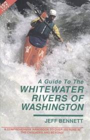 Cover of: A guide to the Whitewater Rivers of Washington