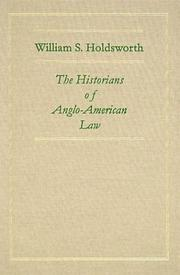 Cover of: The Historians of Anglo-American Law | William Searle Holdsworth