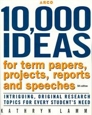 Cover of: 10,000 ideas for term papers, projects, reports, and speeches by Kathryn Lamm