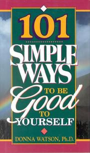 101 Simple Ways To Be Good To Yourself by Donna Watson