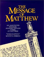 Cover of: The Message of Matthew: An Annotated Parallel Aramaic-English Gospel of Matthew