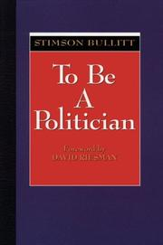 To be a politician by Stimson Bullitt