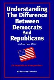 Cover of: Understanding the Difference Between Democrats and Republicans (A Republican Perspective) | Edward Baiamonte